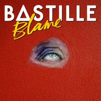 Bastille - Blame (Remixes)