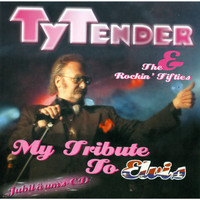 Ty Tender - My Tribute to Elvis Vol. 2  // please change upc (already used)