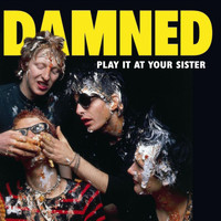 The Damned - Play It At Your Sister (Explicit)