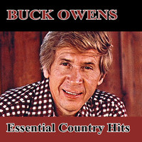 Buck Owens - Essential Country Hits