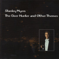 Stanley Myers - The Deer Hunter and Other Themes