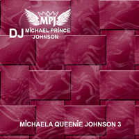 Michael Prince Johnson - Michaela Queenie Johnson, Vol. 3