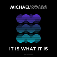 Michael Woods - It Is What It Is