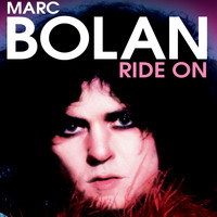Marc Bolan - Marc Bolan: Ride On Audio Documentary