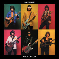 Nick Lowe - Jesus of Cool (Deluxe Edition)