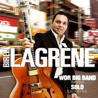 Biréli Lagrène - WDR Big Band: Djangology / Solo: To Bi or Not to Bi (Live)