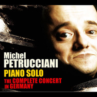 Michel Petrucciani - Piano Solo: The Complete Concert in Germany (Live)