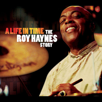 Various Artists - A Life in Time - The Roy Haynes Story