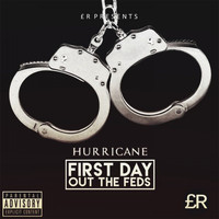 Hurricane - First Day Out The Feds