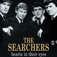 The Searchers - Hearts In Their Eyes
