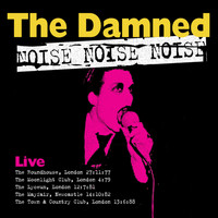 The Damned - Noise Noise Noise (Explicit)