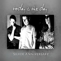 Today Is The Day - Silver Anniversary (Explicit)