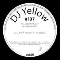 DJ Yellow - Ride the Rhythm EP incl. Ian Pooley Remix - Compost Black Label #137