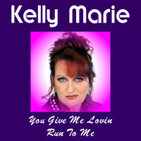 Kelly Marie - You Give Me Lovin'