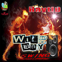 Raytid - Wild Boy Swing