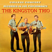 The Kingston Trio - The Kingston Trio College Concert (Live)