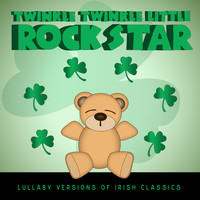 Twinkle Twinkle Little Rock Star - Celtic Baby! Lullaby Versions of Irish Classics