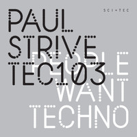 Paul Strive - People Want Techno