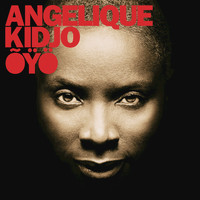 Angelique Kidjo - OYO (Deluxe Edition)