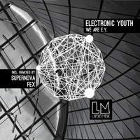 Electronic Youth - We Are E.Y.