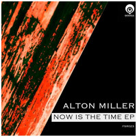 Alton Miller - Now Is the Time