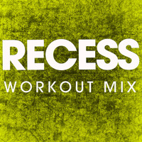 Power Music Workout - Recess - Single