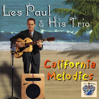 Les Paul Trio - California Melodies