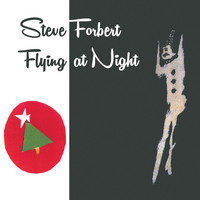 Steve Forbert / - Flying At Night