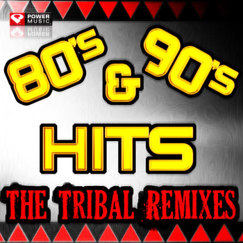 80s 90s hits the tribal remi power music workout Best 80s house remixes