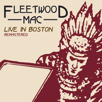 Fleetwood Mac - Live in Boston, Vol. 1