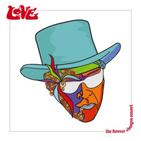 Love - The Forever Changes Concert