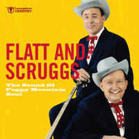 Flatt & Scruggs - The Sound of Foggy Mountain Soul