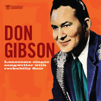 Don Gibson - Lonesome Singer Songwriter