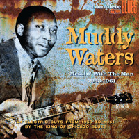Muddy Waters - Messin' with the Man