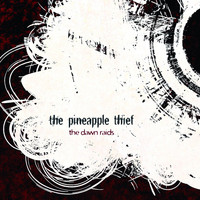 The Pineapple Thief - The Dawn Raids 1