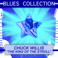 Chuck Willis - Blues Collection: The King of the Stroll