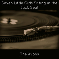 The Avons - Seven Little Girls Sitting in the Back Seat
