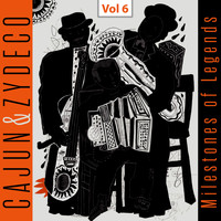 Iry LeJeune - Milestones of Legends - Cajun & Zydeco, Vol. 6