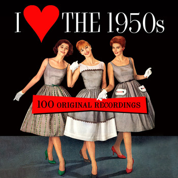 Various Artists - I Love the 1950s - 100 Original Recordings