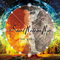 Tim Wheater - Sound Medicine Man