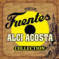 Alci Acosta - Discos Fuentes Collection