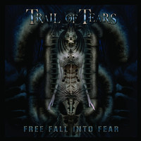 Trail of Tears - Free Fall into Fear
