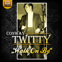 Conway Twitty - Walk on By