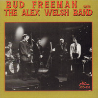 Bud Freeman - Bud Freeman with the Alex Welsh Band