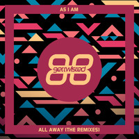 As I AM - All Away (The Remixes)