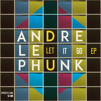 Andre Le Phunk - Let It Go