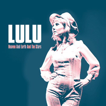 Lulu - Heaven & Earth & The Stars