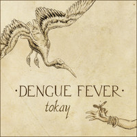 Dengue Fever - Tokay - Single