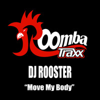 DJ Rooster - Move My Body