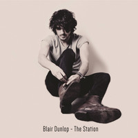 Blair Dunlop - The Station